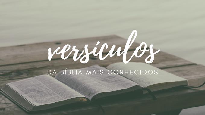 VERSÍCULOS DA BÍBLIA MAIS CONHECIDOS