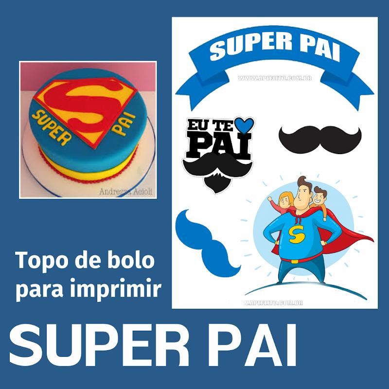 TOPO DE BOLO SUPER PAI