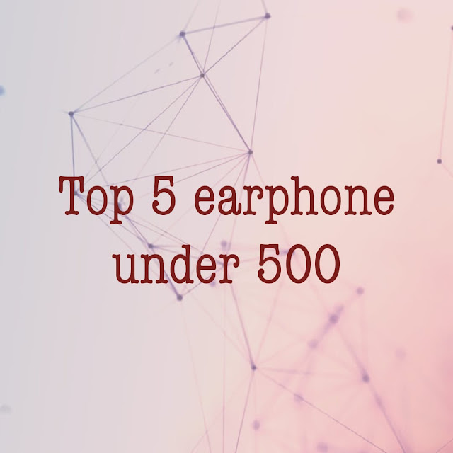 Top 5 Gaming Earphones under 500