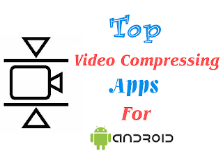 Video Compressing Apps for Android