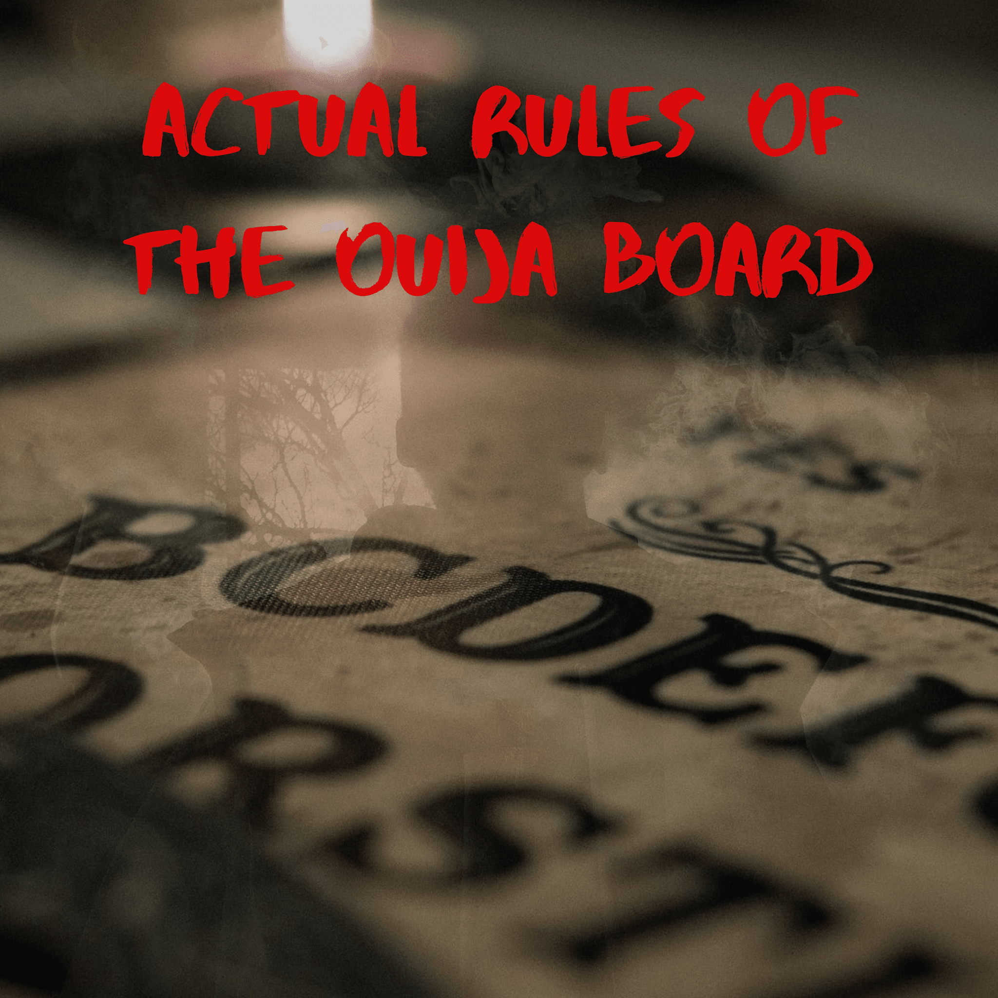 Rules of the ouija board