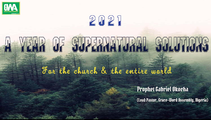 Happy New Year 2021: A Year Of Supernatural Solutions For The Church & The Entire World