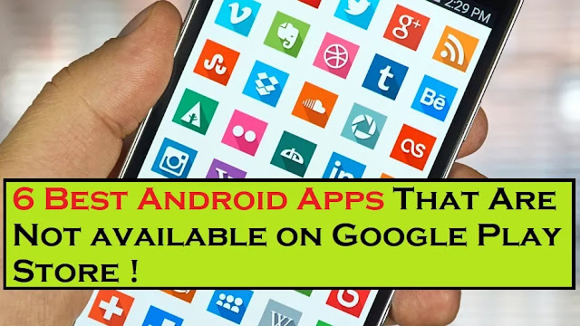 6 Best Android Apps That Are Not available on Google Play Store - 2021