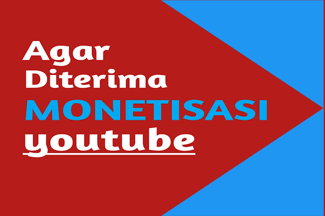 Agar diterima Monetisasi Youtube 4 Minggu
