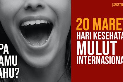 20 Maret Hari Kesehatan Mulut Internasional, Kepedulian Kita Tentang Kesehatan Mulut | Hot Info