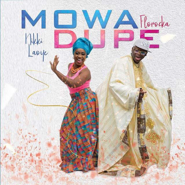 Nikki Laoye & Florocka – Mo Wa Dupe + Lyrics