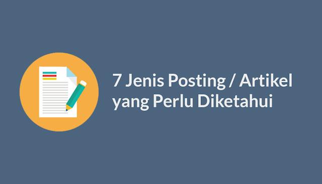 7 Jenis Posting Artikel yang Perlu Diketahui