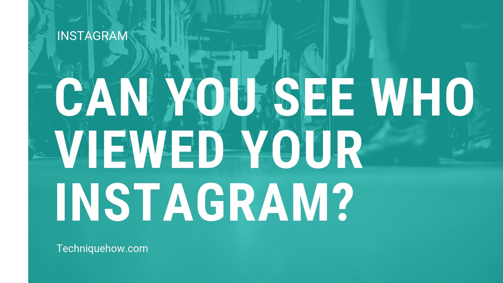 See who Viewed your Instagram