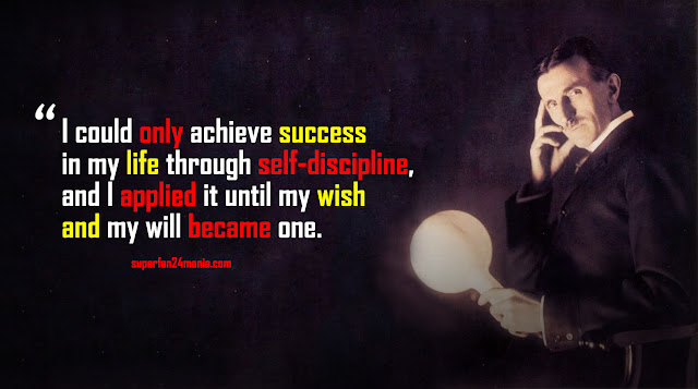 I could only achieve success in my life through self-discipline, and I applied it until my wish and my will became one.
