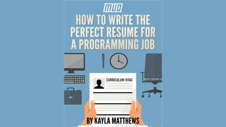 How to Write the Perfect Resume for a Programming Job - 100% Free eGuide