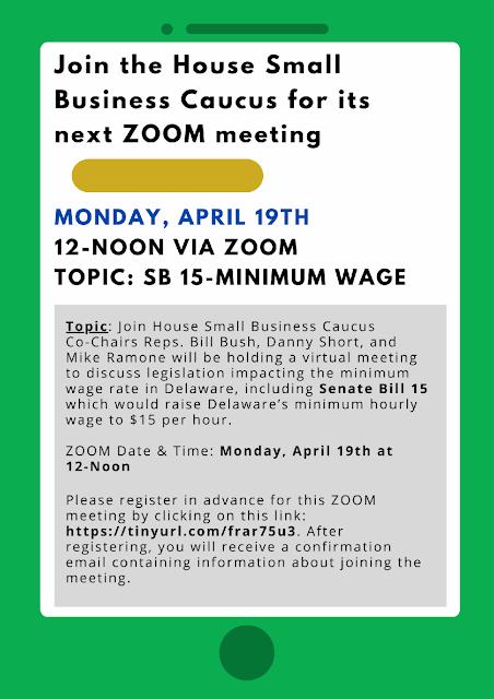 DE House Small Business Caucus VIRTUAL Public Meeting On Minimum Wage - SB 15, Noon Monday, April 19th (RSVP)