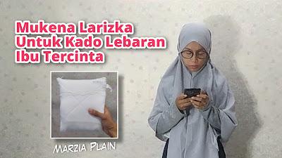 Mukena Larizka Untuk Kado Lebaran Ibu Tercinta
