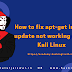 How to fix apt-get install - update not working on my Kali Linux