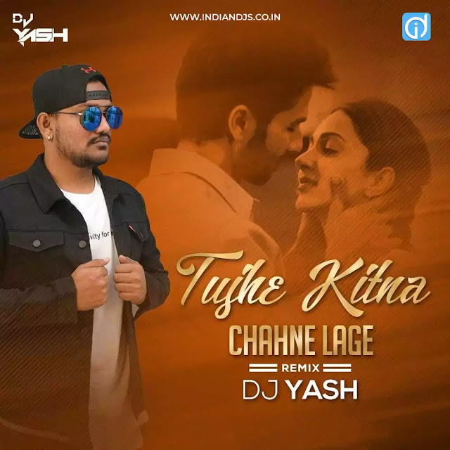 Tujhe Kitna Chahne Lage Remix