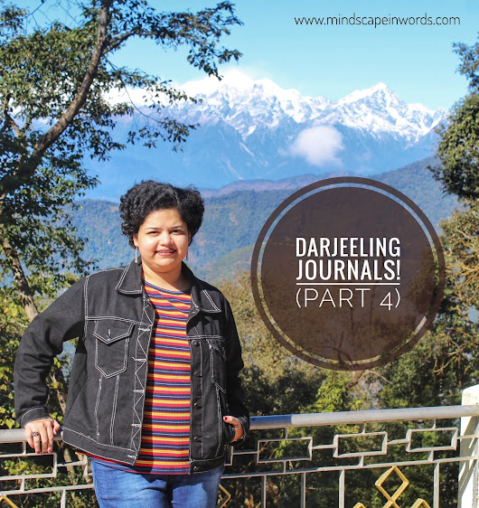 Darjeeling Journals! (Part 4)