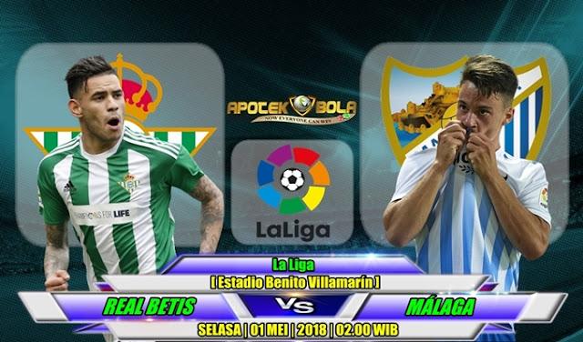 Prediksi Real Betis vs Malaga 1 Mei 2018
