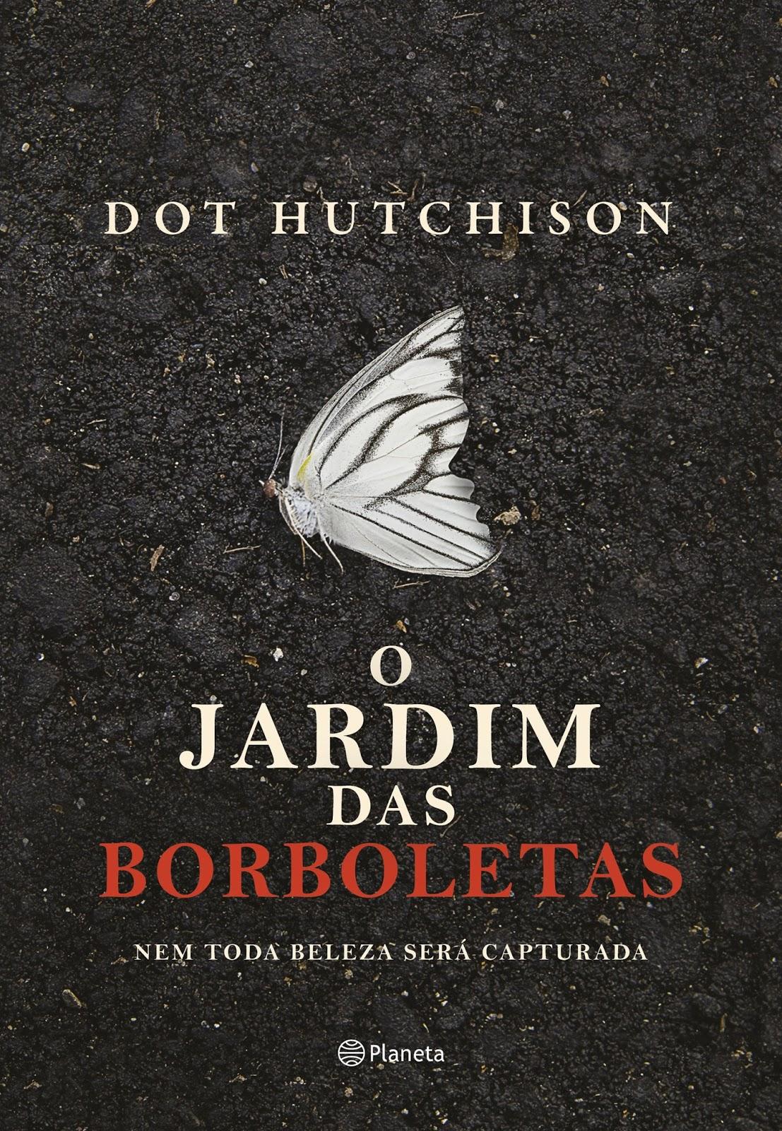 SEMPRE ROMÂNTICA!!: O Jardim das Borboletas - Dot Hutchison