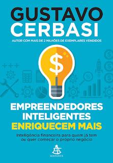 Empreendedores inteligentes enriquecem mais, Gustavo Cerbasi