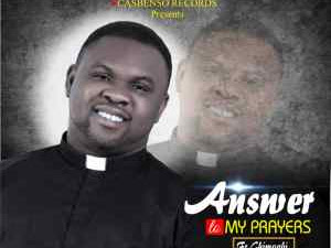 GOSPEL MP3: Fr Chimaobi – You are the answer