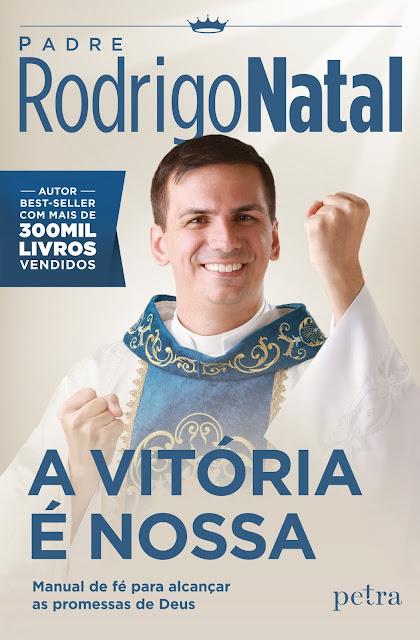 A vitória é nossa - Pe. Rodrigo Natal.jpg