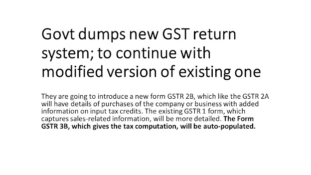 Govt dumps new GST return system;Continuing with Old One