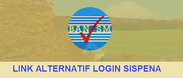 Link Alternatif Login Sispena Ban S/M