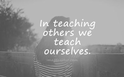 short quotes in teaching others we teach ourselves
