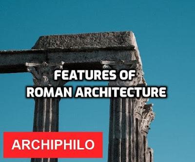 Features of Roman Architecture | Archiphilo