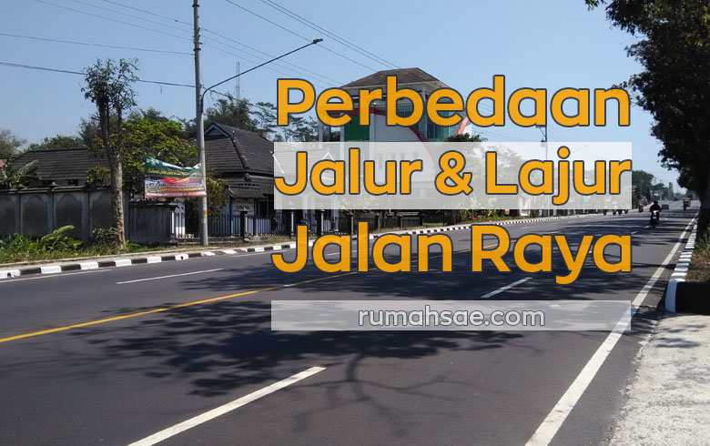 Perbedaan Jalur dan Lajur di Jalan Raya