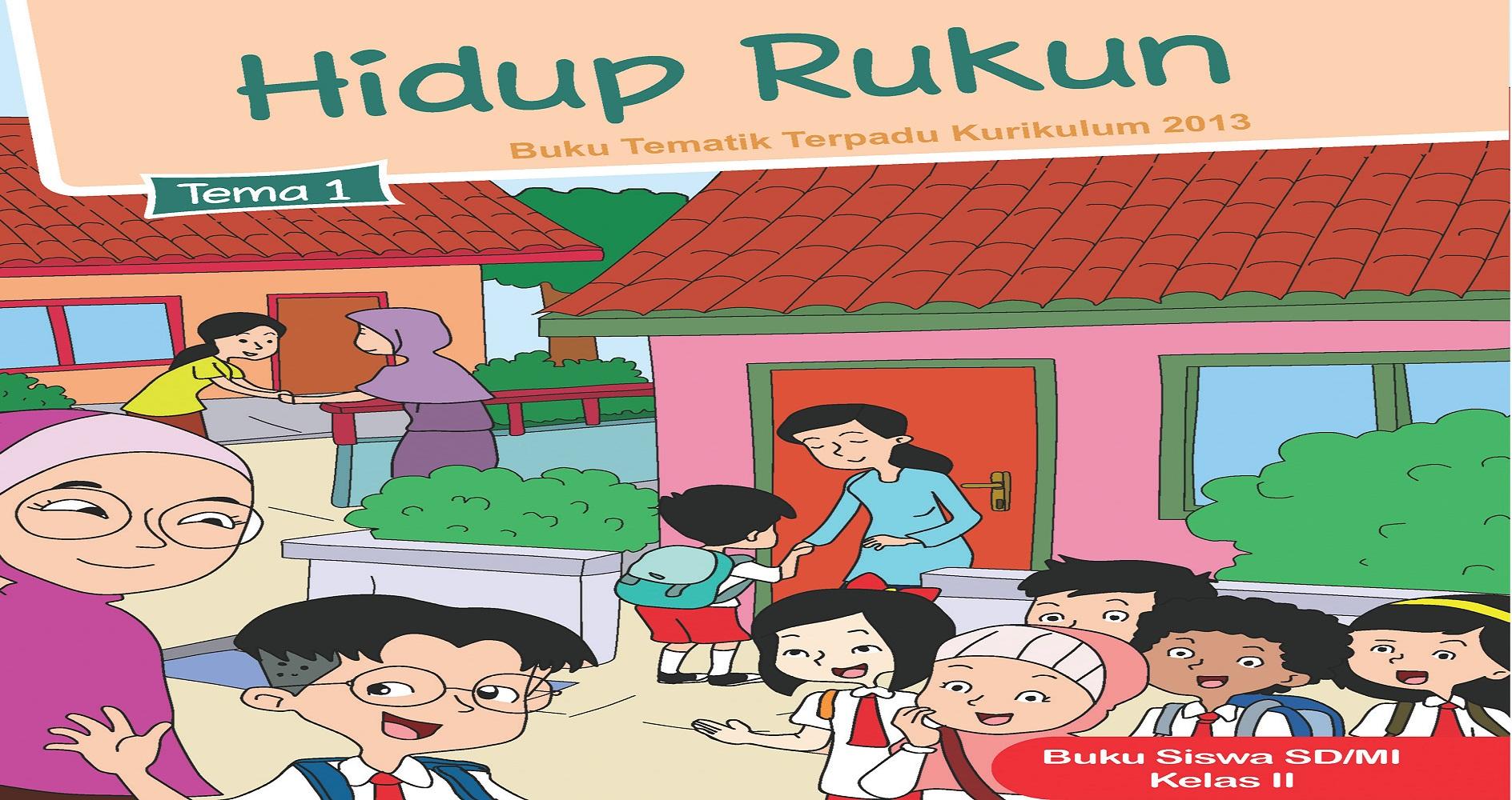 Download Buku Siswa dan Buku Guru Kelas II (Dua) SD Kurikulum 2013 Revisi 2017