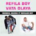 Refila Boy ft General Muzika - Refila Boy Vata Dlaya ( 2020 )