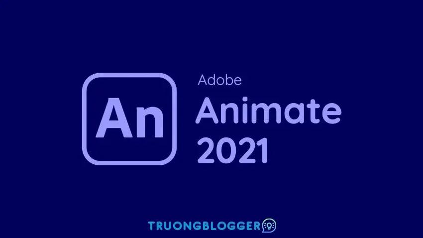 Tải về Adobe Animate CC 2021 - Hướng dẫn cài đặt chi tiết