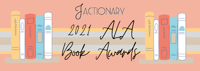 Jactionary 2021 ALA Book Awards