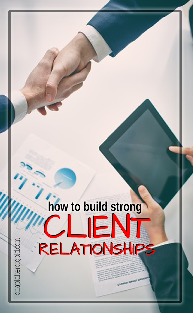 Clever Ways To Effectively Build Strong Client Relationships