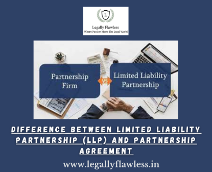 Difference between Limited Liability Partnership (LLP) and Partnership Agreement
