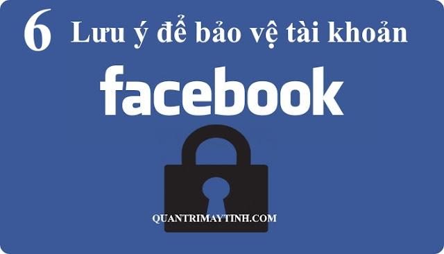 6 lưu ý để bảo vệ tài khoản Facebook của bạn