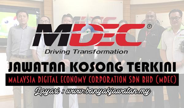 Jawatan Kosong 2017 di Malaysia Digital Economy Corporation Sdn Bhd (MDEC) www.banyakjawatan.my
