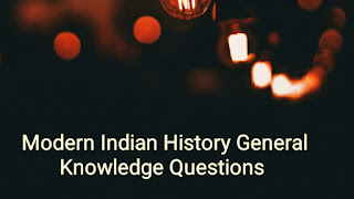 Modern Indian History Gk Questions