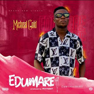 MUSIC: Micheal Cold - Edumare