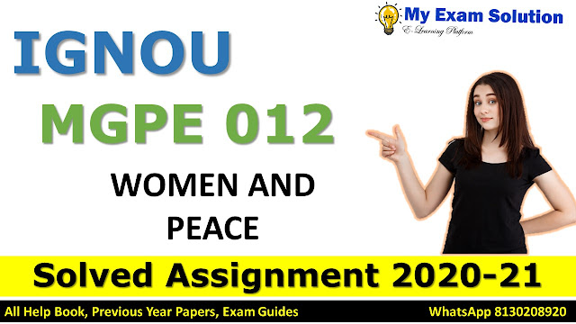 MGPE 012 WOMEN AND PEACE Solved Assignment 2020-21