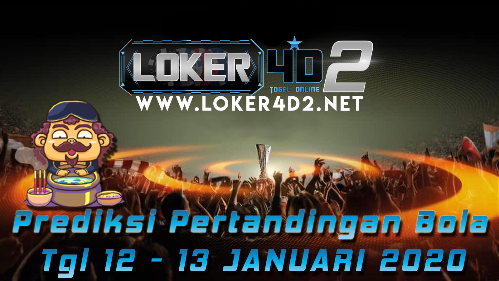 PREDIKSI PERTANDINGAN BOLA 12 – 13 JANUARI 2020