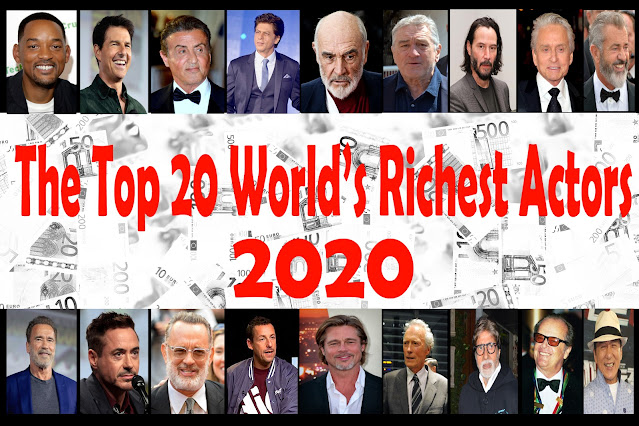 The Top 20 World's Richest Actors in the worldwide