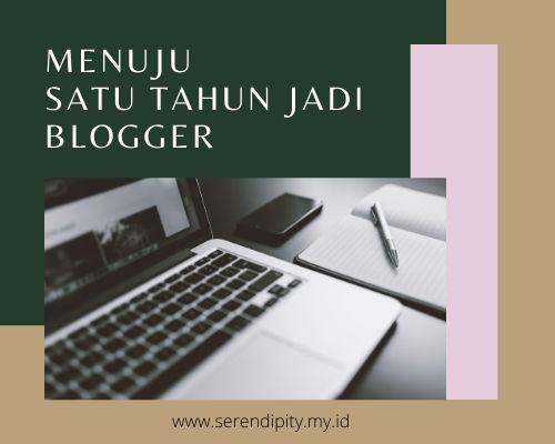 Menuju Satu Tahun Jadi Blogger
