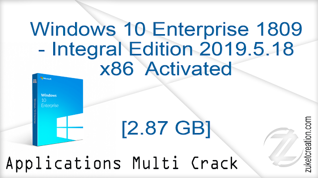 Windows 10 Enterprise 1809 x86 – Integral Edition 2019.5.18 Activated  |  2.87 GB
