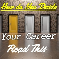 Decide your career. How to choose career
