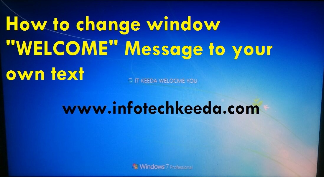 """How to change window """"WELCOME"""" Message to your own text 1"""