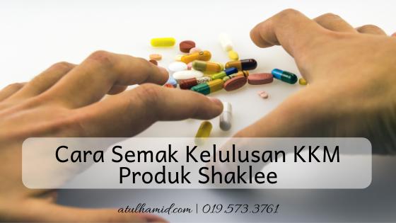 Cara Semak Kelulusan KKM Produk Shaklee