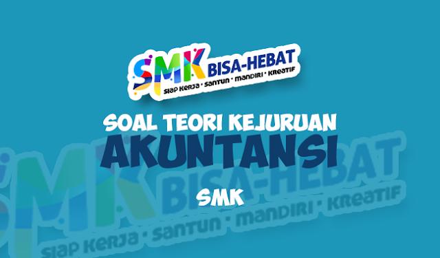 Soal UNBK Teori Kejuruan Akuntansi SMK