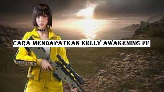 Cara Mendapatkan Kelly Awakening