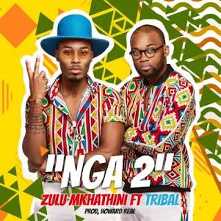 Zulu Mkhathini  Feat. Tribal – Nga 2